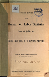 Special report of the Bureau of Labor Statistics, State of California: Labor conditions in the canning industry