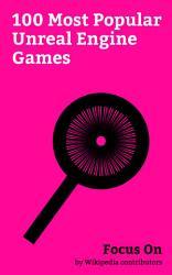 Focus On 100 Most Popular Unreal Engine Games PDF