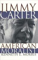 Jimmy Carter  American Moralist PDF