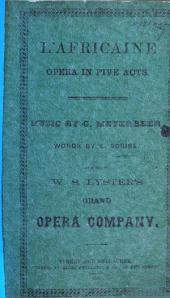 L'Africaine, opera in five acts, etc. [Translated from the French.]