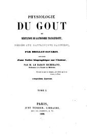 Physiologie du goût, ou meditations de gastronomie transcendante: Volume1