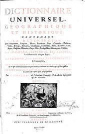 Dictionnaire Universel Geographique Et Historique: Contenant La Description Des Royaumes, Empires, Estats, Provinces, Pays, Contrées .... A - D, Volume1