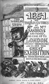 1851: or, The adventures of mr. and mrs. Sandboys, by H. Mayhew and G. Cruikshank