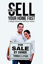 How to Sell Your Home Fast: 3 Magic Words to Sell Your Home
