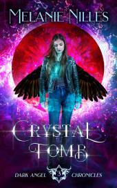 Crystal Tomb (Dark Angel Chronicles Book 3)