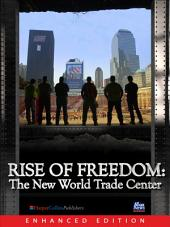 Rise of Freedom (Enhanced): lThe New World Trade Center