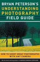 Bryan Peterson s Understanding Photography Field Guide PDF