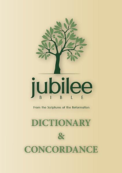 Jubilee Bible 2000: Dictionary & Concordance