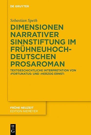 Dimensionen narrativer Sinnstiftung im fr  hneuhochdeutschen Prosaroman PDF