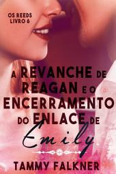 A revanche de Reagan e o encerramento do enlace de Emily