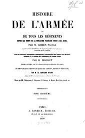 Histoire de l'armée et de tous les régiments: depuis les temps de la monarchie francaise jusqu'a nos jours, Volume3