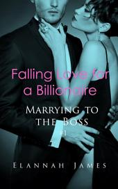 Falling Love for a Billionaire (Marrying to the Boss #1)