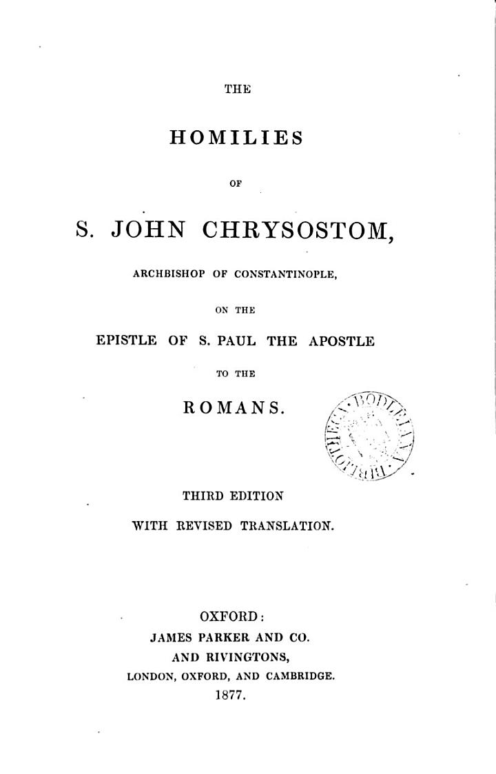 The Homilies of S. John Chrysostom, Archbishop of Constantinople
