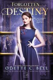 Forgotten Destiny: The Complete Series