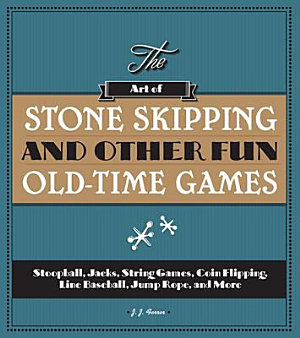 The Art of Stone Skipping and Other Fun Old Time Games PDF