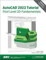 AutoCAD 2022 Tutorial First Level 2D Fundamentals