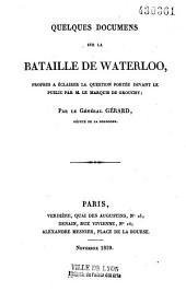 Quelques documens sur la bataille de Waterloo: propres a éclairer la question portée devant le public par M. le marquis de Grouchy