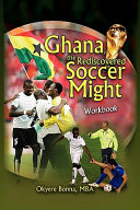 Ghana, the Rediscovered Soccer Might Workbook