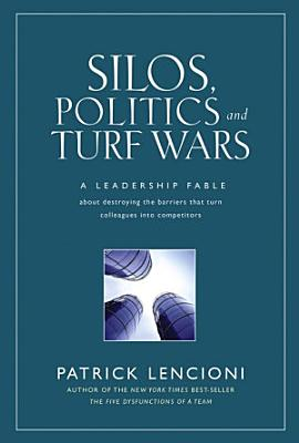 Silos  Politics and Turf Wars