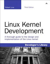 Linux Kernel Development: Linux Kernel Development _p3, Edition 3