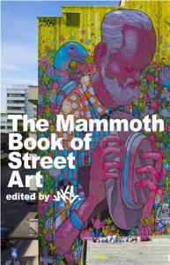 The Mammoth Book of Street Art PDF