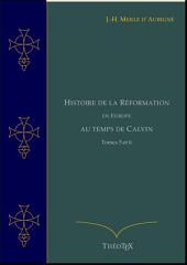 Histoire de la Réformation en Europe au Temps de Calvin, Tomes 5 et 6
