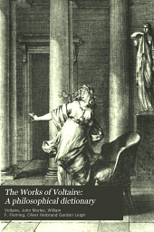 The Works of Voltaire: A philosophical dictionary