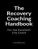 The Recovery Coaching Handbook