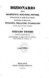 Dizionario degli architetti, scultori, pittori ... d'ogni eta e d'ogni nazione: Volume 1