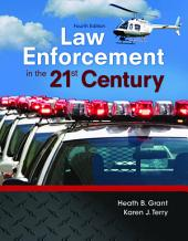 Law Enforcement in the 21st Century: Edition 4
