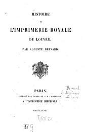 Histoire de L'Imprimerie Royale Du Louvre