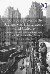 Collage in Twentieth-Century Art, Literature, and Culture: Joseph Cornell, William Burroughs, Frank O'Hara, and Bob Dylan