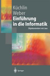 Einführung in die Informatik: Objektorientiert mit Java