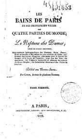 Les bains de Paris et des principales villes de quatre parties du monde ou le Neptume des Dames: description hydrographique des thermes, bains, étuves