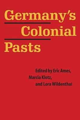 Germanys Colonial Pasts