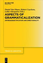 Aspects of Grammaticalization: (Inter)Subjectification and Directionality