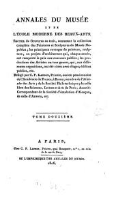 Annales du Musée et de l'Ecole Moderne des Beaux-Arts: recueil de gravures ..