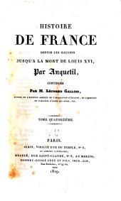 Histoire de France: depuis les Gaulois jusjúà la mort de Louis XVI, Volume14