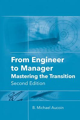 From Engineer to Manager  Mastering the Transition  Second Edition PDF