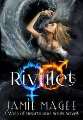 Rivulet: Web of Hearts and Souls #11: Rivulet Book 1