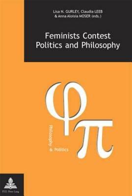 Feminists Contest Politics and Philosophy PDF