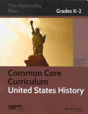 Common Core Curriculum  United States History  Grades K 2 PDF