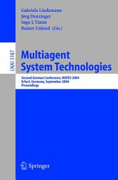 Multiagent System Technologies: Second German Conference, MATES 2004, Erfurt, Germany, September 29-30, 2004, Proceedings