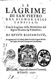 Le lagrime di san Pietro del signor Luigi Tansillo; con le Lagrime della Maddalena del signor Erasmo da Valuasone