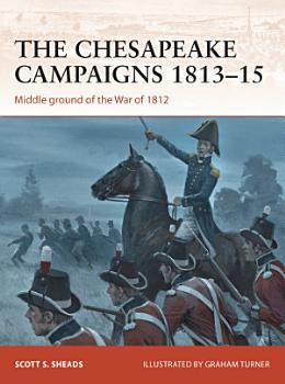 The Chesapeake Campaigns 1813   15 PDF