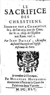 Le sacrifice des chrestiens, sermon fait le 2 de l'an 1633, sur Rom. 12, 1