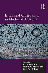 Islam and Christianity in Medieval Anatolia