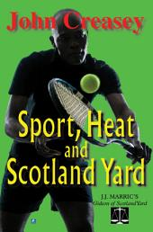 Sport, Heat, & Scotland Yard: (Writing as JJ Marric)