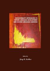 Processability Approaches to Second Language Development and Second Language Learning
