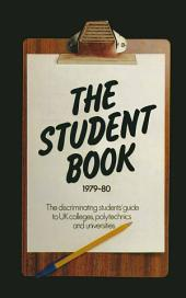 The Student Book 1979–80: The Discriminating Students' Guide to UK Colleges, Polytechnics and Universities